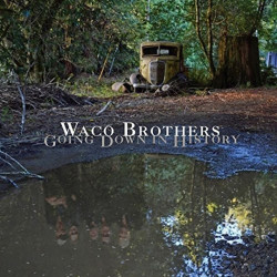 Waco Brothers - Going down...