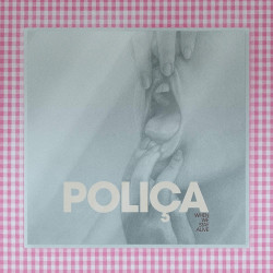 Polica - When we stay...
