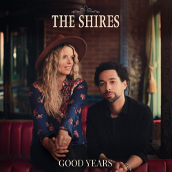 The Shires - Good years,...