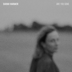 Sarah Harmer - Are you...