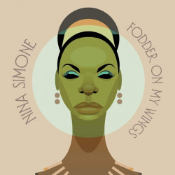 Nina Simone - Fodder on my...