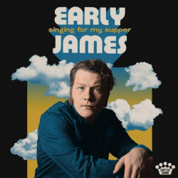 Early James - Singing for...
