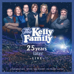 The Kelly Family - 25 years...