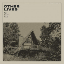 Other Lives - For their...
