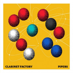 Clarinet Factory - Pipers,...