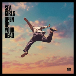 Sea Girls - Open up your...