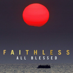 Faithless - All blessed,...