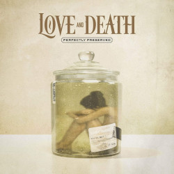 Love And Death - Perfectly...