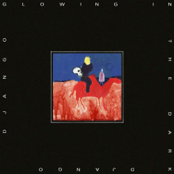 Django Django - Glowing in...