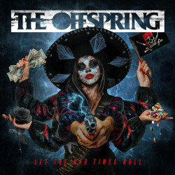 The Offspring - Let the bad...
