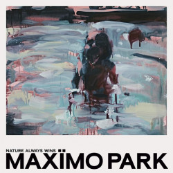 Maxïmo Park - Nature always...