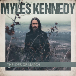 Myles Kennedy - The ides of...