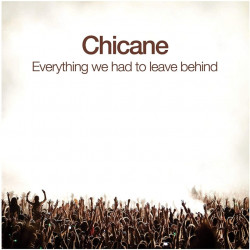 Chicane - Everything we had...