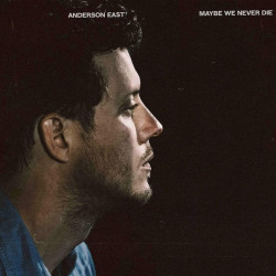 Anderson East - Maybe we...