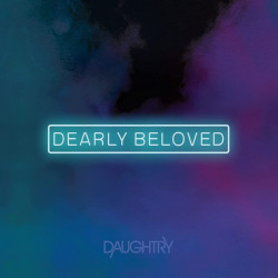 Daughtry - Dearly beloved,...