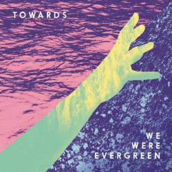 We Were Evergreen -...