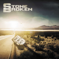 Stone Broken - Ain't always...