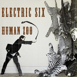 Electric Six - Human zoo,...