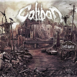 Caliban - Ghost empire,...