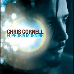 Chris Cornell - Euphoria...