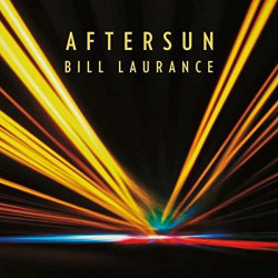 Bill Laurance - Aftersun,...