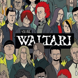 Waltari - You are Waltari,...