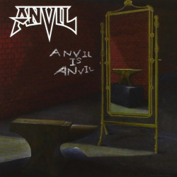 Anvil - Anvil is anvil,...