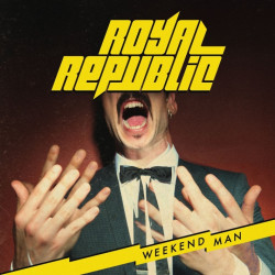 Royal Republic - Weekend...
