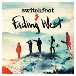 Switchfoot - Fading west,...