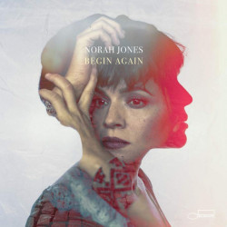 Norah Jones - Begin again,...