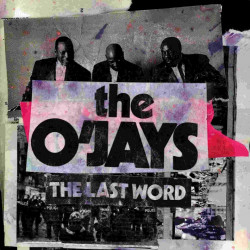 The O'Jays - The last word,...