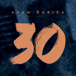 Adam Ďurica - 30, 1CD, 2018