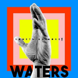 Waters - Something more!,...