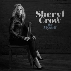 Sheryl Crow - Be myself,...