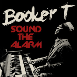 Booker T - Sound the alarm,...