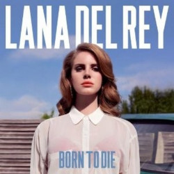 Lana Del Rey - Born to die,...
