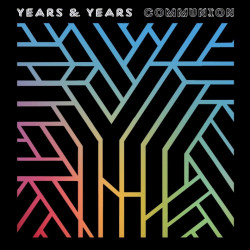 Years & Years - Communion,...