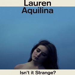 Lauren Aquilina - Isn't it...