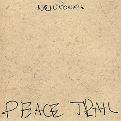 Neil Young - Peace trail,...