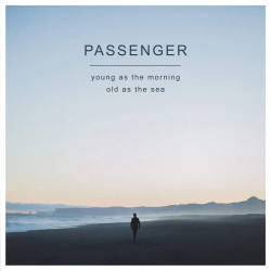 Passenger - Young as the...