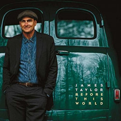 James Taylor - Before this...