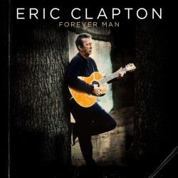 Eric Clapton - Forever man,...
