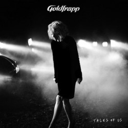Goldfrapp - Tales of us,...