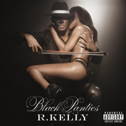 R. Kelly - Black panties,...
