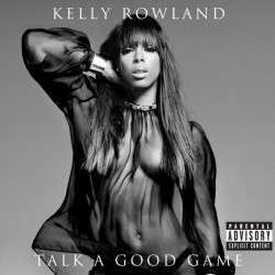 Kelly Rowland - Talk a good...