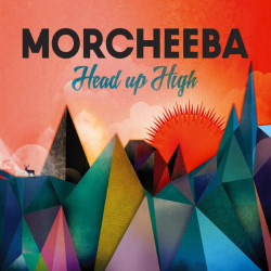 Morcheeba - Head up high,...