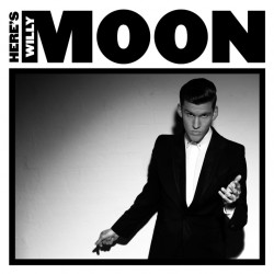 Willy Moon - Here's Willy...
