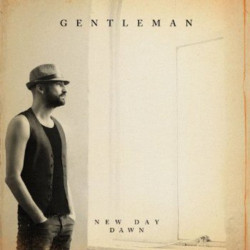 Gentleman - New day dawn,...