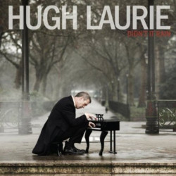 Hugh Laurie - Didn't it...