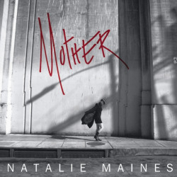 Natalie Maines - Mother,...